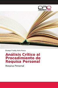 Análisis Crítico al Procedimiento de Requisa Personal