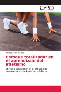 Enfoque totalizador en el aprendizaje del atletismo