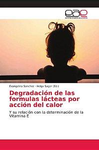 Degradación de las formulas lácteas por acción del calor