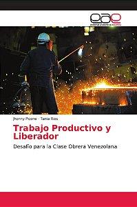 Trabajo Productivo y Liberador