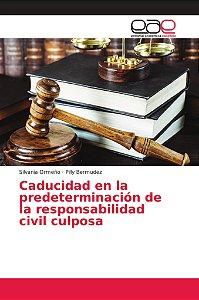 Caducidad en la predeterminación de la responsabilidad civil