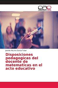 Disposiciones pedagogicas del docente de matematicas en el a