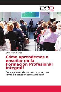 Cómo aprendemos a enseñar en la Formación Profesional Integr