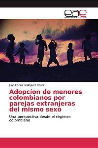 Adopcíon de menores colombianos por parejas extranjeras del
