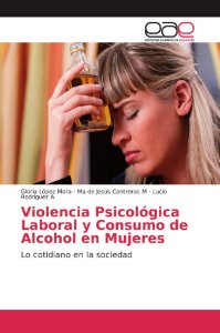 Violencia Psicológica Laboral y Consumo de Alcohol en Mujere