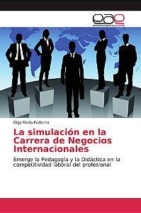 La simulación en la Carrera de Negocios Internacionales