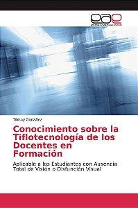Conocimiento sobre la Tiflotecnología de los Docentes en For