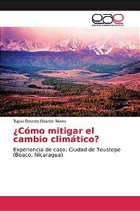¿Cómo mitigar el cambio climático?