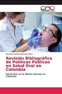 Revisión Bibliográfica de Políticas Públicas en Salud Oral e