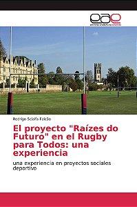 """El proyecto """"Raízes do Futuro"""" en el Rugby para Todos: una e"""