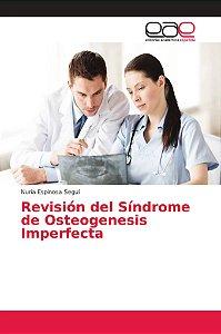 Revisión del Síndrome de Osteogenesis Imperfecta