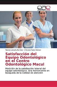 Satisfacción del Equipo Odontológico en el Centro Odontológi