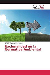Racionalidad en la Normativa Ambiental