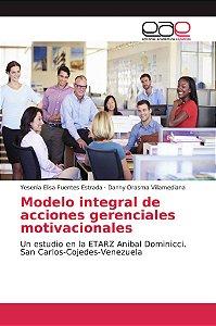 Modelo integral de acciones gerenciales motivacionales