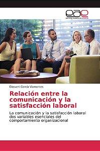 Relación entre la comunicación y la satisfacción laboral