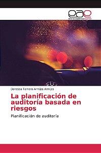 La planificación de auditoría basada en riesgos