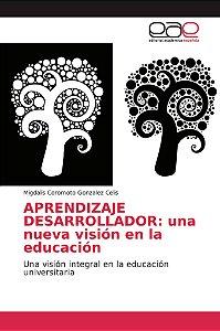 APRENDIZAJE DESARROLLADOR: una nueva visión en la educación