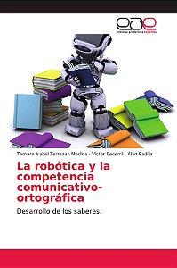 La robótica y la competencia comunicativo-ortográfica