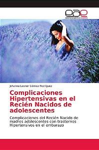 Complicaciones Hipertensivas en el Recién Nacidos de adolesc