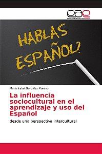 La influencia sociocultural en el aprendizaje y uso del Espa