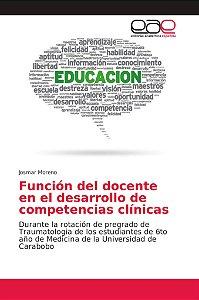 Función del docente en el desarrollo de competencias clínica