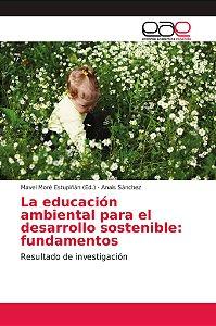 La educación ambiental para el desarrollo sostenible: fundam
