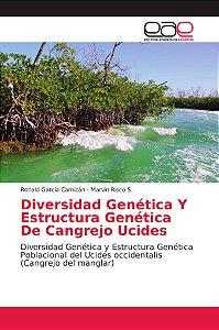 Diversidad Genética Y Estructura Genética De Cangrejo Ucides