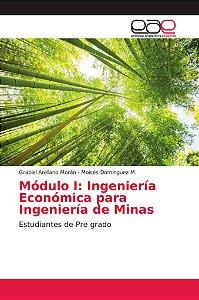 Módulo I: Ingeniería Económica para Ingeniería de Minas