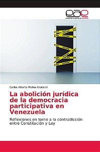 La abolición jurídica de la democracia participativa en Vene