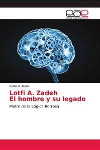 Lotfi A. Zadeh El hombre y su legado