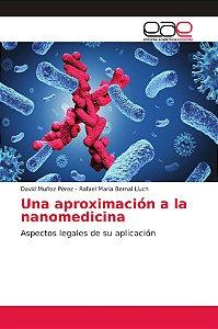 Una aproximación a la nanomedicina