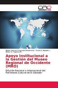 Apoyo Institucional a la Gestión del Museo Regional de Occid