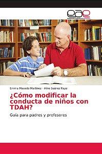 ¿Cómo modificar la conducta de niños con TDAH?