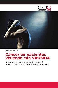 Cáncer en pacientes viviendo con VIH/SIDA