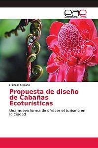 Propuesta de diseño de Cabañas Ecoturísticas