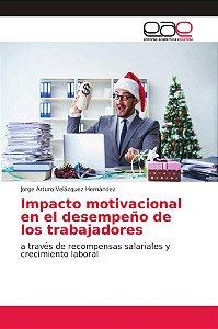 Impacto motivacional en el desempeño de los trabajadores