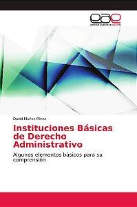 Instituciones Básicas de Derecho Administrativo