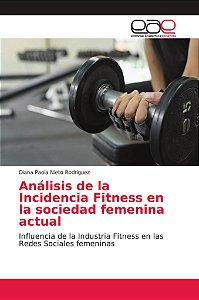Análisis de la Incidencia Fitness en la sociedad femenina ac