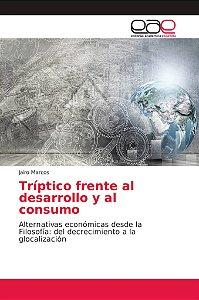 Tríptico frente al desarrollo y al consumo