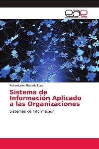 Sistema de Información Aplicado a las Organizaciones