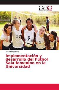 Implementación y desarrollo del Fútbol Sala femenino en la U