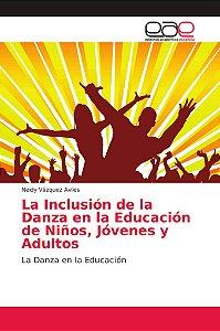 La Inclusión de la Danza en la Educación de Niños, Jóvenes y