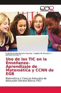Uso de las TIC en la Enseñanza–Aprendizaje de Matemática y C