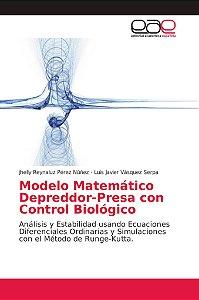 Modelo Matemático Depreddor-Presa con Control Biológico