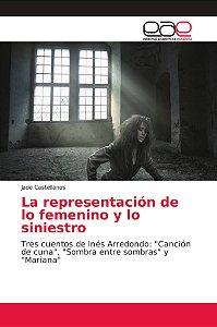 La representación de lo femenino y lo siniestro