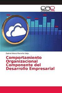 Comportamiento Organizacional Componente del Desarrollo Empr