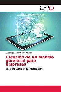 Creación de un modelo gerencial para empresas