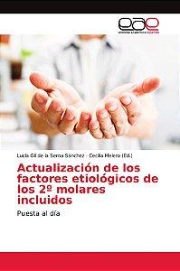 Actualización de los factores etiológicos de los 2º molares