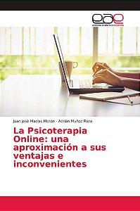 La Psicoterapia Online: una aproximación a sus ventajas e in