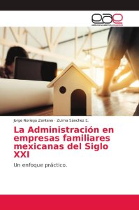 La Administración en empresas familiares mexicanas del Siglo